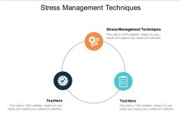 Stress Management Techniques Ppt Powerpoint Presentation Professional Display Cpb