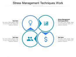 Stress Management Techniques Work Ppt Powerpoint Presentation Portfolio Background Designs Cpb