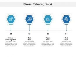 Stress Relieving Work Ppt Powerpoint Presentation Infographic Template Example Cpb