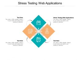 Stress Testing Web Applications Ppt Powerpoint Presentation Slides Graphics Tutorials Cpb