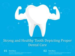 Strong And Healthy Tooth Depicting Proper Dental Care