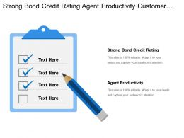 Strong Bond Credit Rating Agent Productivity Customer Satisfaction