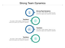 Strong Team Dynamics Ppt Powerpoint Presentation Show Outfit Cpb