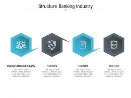 Structure Banking Industry Ppt Powerpoint Presentation Portfolio Graphics Example Cpb