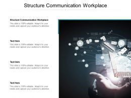 Structure Communication Workplace Ppt Powerpoint Presentation Professional Smartart Cpb