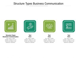 Structure Types Business Communication Ppt Powerpoint Presentation File Design Templates Cpb