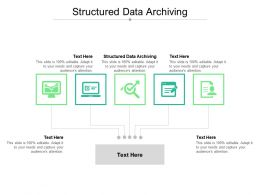Structured Data Archiving Ppt Powerpoint Presentation Layouts Guidelines Cpb