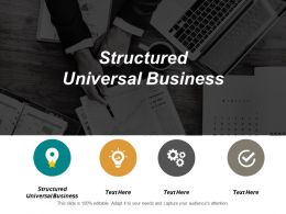 Structured Universal Business Ppt Powerpoint Presentation Icon Graphics Cpb