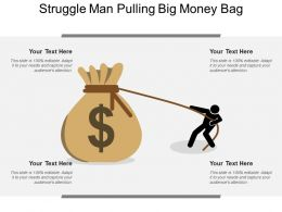 Struggle Man Pulling Big Money Bag