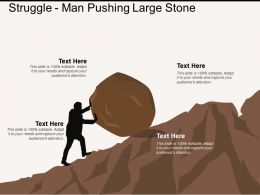 Struggle Man Pushing Large Stone