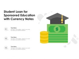 Student Loan For Sponsored Education With Currency Notes