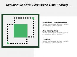 Sub Module Level Permission Data Sharing Rules User Information