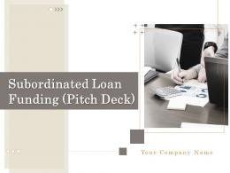 Subordinated Loan Funding Pitch Deck Powerpoint Presentation Slides