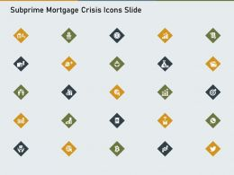 Subprime Mortgage Crisis Icons Slide Powerpoint Presentation Objects