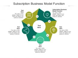 Subscription Business Model Function Ppt Powerpoint Presentation Infographics Show Cpb