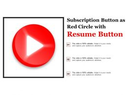 Subscription Button As Red Circle With Resume Button