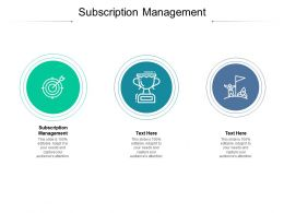 Subscription Management Ppt Powerpoint Presentation Slides Infographics Cpb