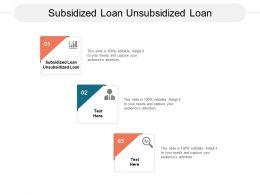 Subsidized Loan Unsubsidized Loan Ppt Powerpoint Presentation Layouts Layouts Cpb