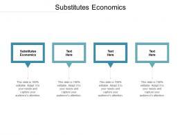 Substitutes Economics Ppt Powerpoint Presentation Infographic Template Design Ideas Cpb