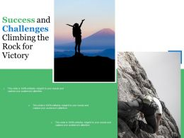 Success And Challenges Climbing The Rock For Victory