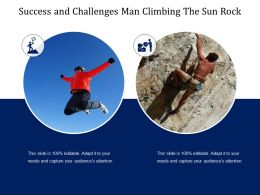 Success And Challenges Man Climbing The Sun Rock
