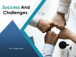 Success And Challenges Powerpoint Presentation Slides