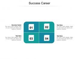 Success Career Ppt Powerpoint Presentation Summary Layout Ideas Cpb