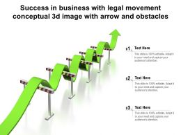 Success In Business With Legal Movement Conceptual 3d Image With Arrow And Obstacles