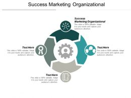 Success Marketing Organizational Ppt Powerpoint Presentation Infographic Template Objects Cpb
