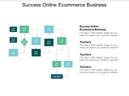 Success Online Ecommerce Business Ppt Powerpoint Presentation Gallery Brochure Cpb