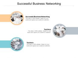 Successful Business Networking Ppt Powerpoint Presentation Slides Shapes Cpb