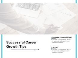 Successful Career Growth Tips Ppt Powerpoint Presentation File Deck Cpb