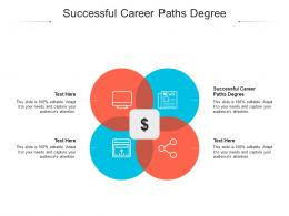 Successful Career Paths Degree Ppt Powerpoint Presentation Show Diagrams Cpb