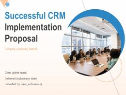 Successful CRM Implementation Proposal Powerpoint Presentation Slides