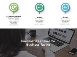 Successful Ecommerce Business Tactics Ppt Powerpoint Presentation Layouts Show Cpb
