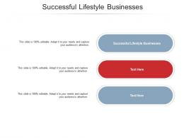 Successful Lifestyle Businesses Ppt Powerpoint Presentation Model Visuals Cpb