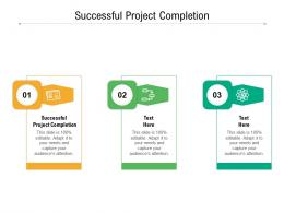 Successful Project Completion Ppt Powerpoint Presentation Summary Slides Cpb