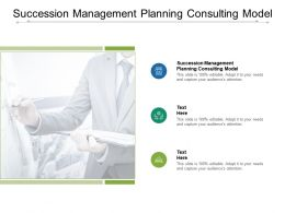 Succession Management Planning Consulting Model Ppt Powerpoint Template Cpb