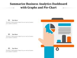 Summarize Business Analytics Dashboard With Graphs And Pie Chart