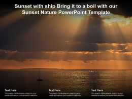Sunset With Ship Bring It To A Boil With Our Sunset Nature Powerpoint Template