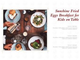 Sunshine Fried Eggs Breakfast For Kids On Table