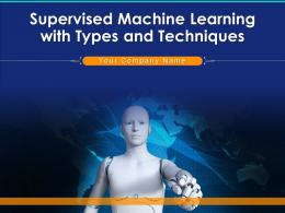 Supervised Machine Learning With Types And Techniques
