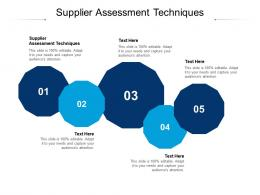 Supplier Assessment Techniques Ppt Powerpoint Presentation Infographics Styles Cpb