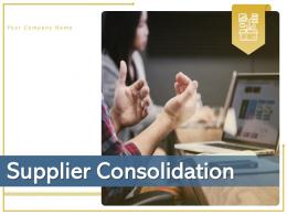 Supplier Consolidation Management Business Agreement Process Requirements Department