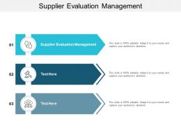 Supplier Evaluation Management Ppt Powerpoint Presentation Show Graphics Download Cpb