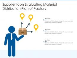 Supplier Icon Evaluating Material Distribution Plan Of Factory
