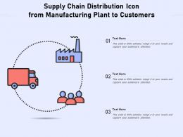 Supply Chain Distribution Icon From Manufacturing Plant To Customers