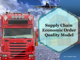 Supply Chain Economic Order Quantity Model Powerpoint Presentation Slides