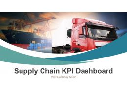 Supply Chain Kpi Dashboard Powerpoint Presentation Slides