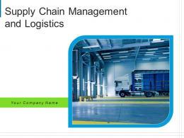 Supply Chain Management And Logistics Planning Transportation Comparison Importance Businesses